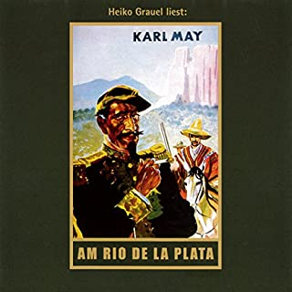 Am Rio de la Plata     El Sendador 1              By:                                                                                                                                 Karl May                               Narrated by:                                                                                                                                 Heiko Grauel                      Length: 14 hrs and 47 mins     5 ratings     Overall 4.6