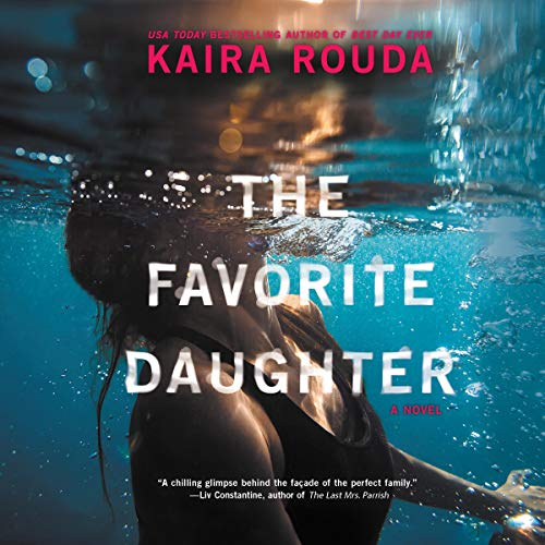 The Favorite Daughter                   By:                                                                                                                                 Kaira Rouda                               Narrated by:                                                                                                                                 Kathleen McInerney                      Length: 9 hrs and 31 mins     Not rated yet     Overall 0.0