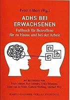 ADHS bei Erwachsenen: Fallbuch fuer Betroffene fuer zu Hause und bei der Arbeit