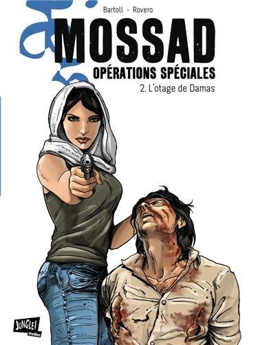 Mossad Opérations spéciales, Tome 2 : L'otage de Damas