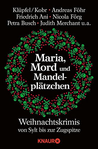 Maria, Mord und Mandelplätzchen: Weihnachtskrimis von Sylt bis zur Zugspitze