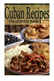 Cuban Recipes :The Ultimate Guide