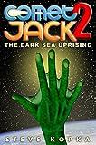 Comet Jack 2: The Dark Sea Uprising (English Edition)