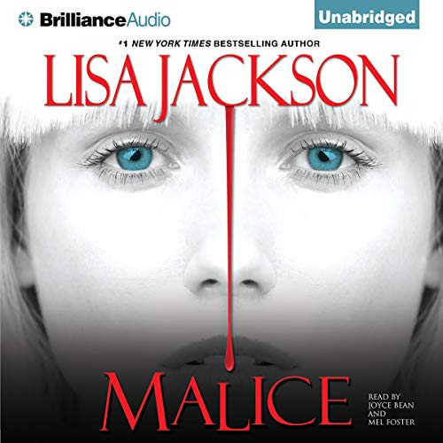 Malice                   By:                                                                                                                                 Lisa Jackson                               Narrated by:                                                                                                                                 Joyce Bean,                                                                                        Mel Foster                      Length: 15 hrs and 10 mins     325 ratings     Overall 4.0