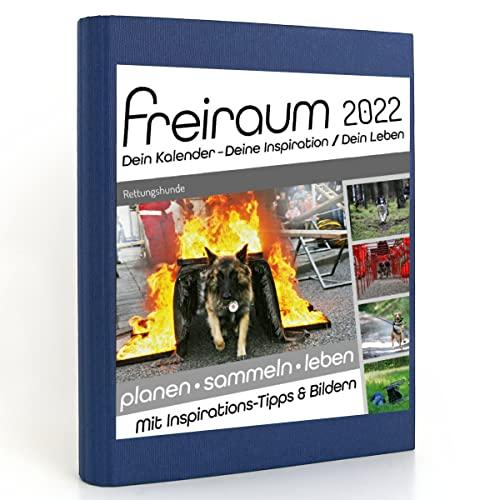 Freiraum-Kalender classic   Rettungshunde, Buchkalender 2022, Organizer (15 Monate) mit Inspirations-Tipps und Bildern, DIN A5