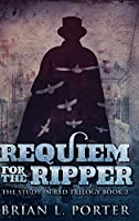 Requiem for The Ripper: Large Print Hardcover Edition