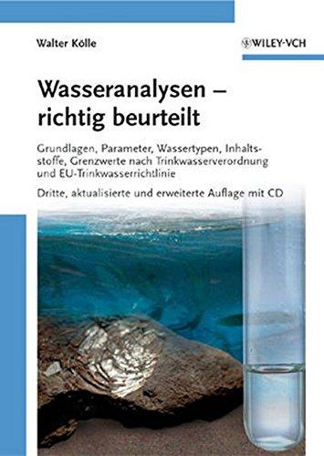 Wasseranalysen - richtig beurteilt: Grundlagen, Parameter, Wassertypen, Inhaltsstoffe,