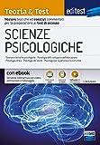 Teoria & Test per Scienze psicologiche: Nozioni teoriche ed esercizi commentati per la preparazione ai test di ammissione