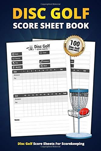Disc Golf Score Sheet Book: 100 Score Sheets For Scorekeeping | Elegant Disc Golf Game Record Keeper Book (Disc Golf Game Score Pads)