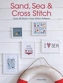 Sand, Sea & Cross Stitch: Over 50 Stylish Cross Stitch Patterns