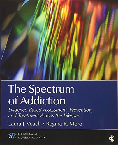 Image of The Spectrum of Addiction: Evidence-Based Assessment, Prevention, and Treatment Across the Lifespan (Counseling and Professional Identity)
