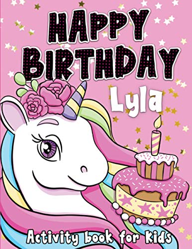 Happy Birthday Lyla: Fun and educational activity & coloring book , personalized birthday gift idea for girls Lyla