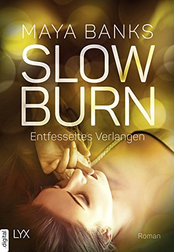 Download Slow Burn - Entfesseltes Verlangen (Slow-Burn-Reihe 4) (German Edition) B01MQJAGOC