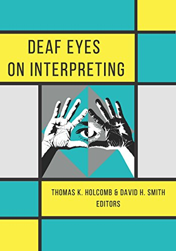 Compare Textbook Prices for Deaf Eyes on Interpreting 1 Edition ISBN 9781944838553 by Holcomb, Thomas K.,Smith, David H.
