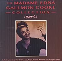 The Collection 1949-1962 (2CD) by Madame Edna Gallmon Cooke