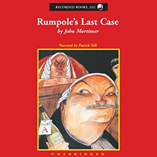 Rumpole's Last Case                   By:                                                                                                                                 John Mortimer                               Narrated by:                                                                                                                                 Patrick Tull                      Length: 9 hrs and 44 mins     14 ratings     Overall 4.6