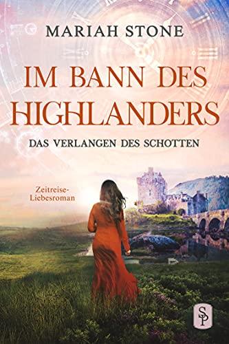 Das Verlangen des Schotten: Ein Historischer Zeitreise-Liebesroman