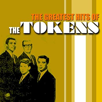 The Greatest Hits Of The Tokens