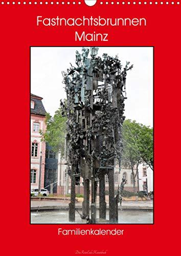 Fastnachtsbrunnen Mainz - Familienkalender (Wandkalender 2021 DIN A3 hoch)