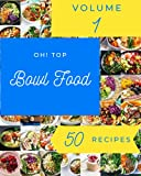 Oh! Top 50 Bowl Food Recipes Volume 1: The Best Bowl Food Cookbook on Earth