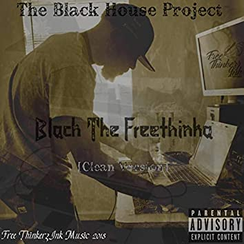 The Black House Project (Clean Version)