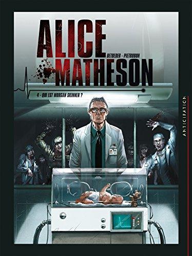 Alice Matheson T04: Qui est Morgan Skinner ?