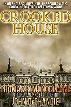 Crooked House by [Thomas F. Monteleone, John DeChancie]