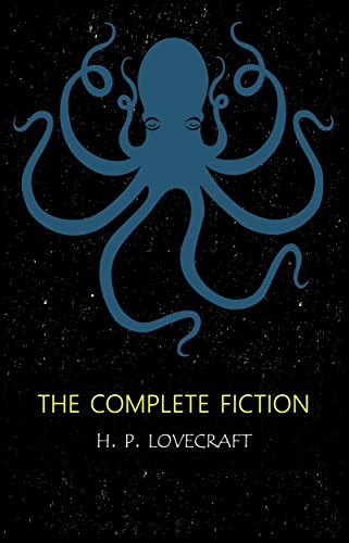 H.P. Lovecraft: The Complete Fiction (English Edition)