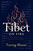 Tibet on Fire: Self-Immolations Against Chinese Rule by Tsering Woeser(2016-01-12)