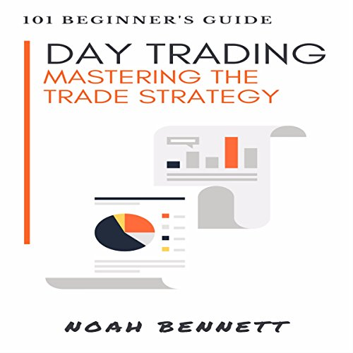 Day Trading: 101 Beginner's Guide audiobook cover art