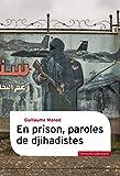En prison, paroles de djihadistes - Format Kindle - 12,99 €