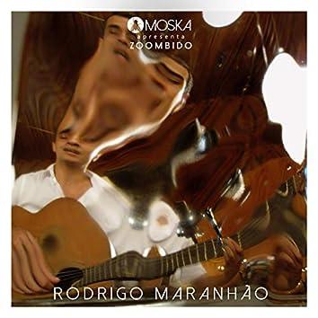 Moska Apresenta Zoombido: Rodrigo Maranhão