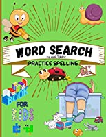 Word search practice spelling book for kids: Word search practice spelling book for kids Ages 5-10: Activity Book for Children, Word Search for Kids, Practice Spelling, Learn Vocabulary and Improve Reading Skills.
