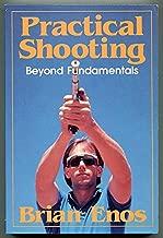 Practical Shooting : Beyond Fundamentals