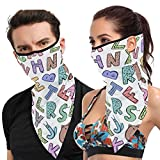 Promini Whimsical Alphabet Letters for Kids Unisex Multifunctional Face Scarf Bandana Ear Loops Face Balaclava Men Women Neck Gaiters for UV Dust Wind Motorcycle
