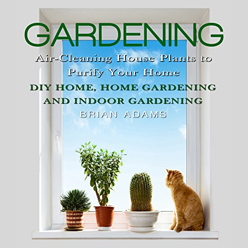Gardening: Air-Cleaning House Plants to Purify Your Home audiobook cover art