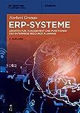 ERP-Systeme: Architektur, Management und Funktionen des Enterprise Resource Planning (De Gruyter Studium)