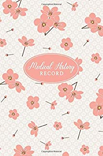 Medical History Record: Personal Health Record Keeper and Logbook - Keep a Record of Your Medication, Illnesses, Surgeries...