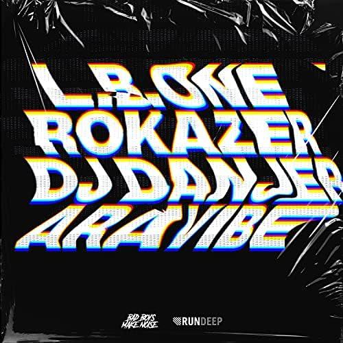 L.B. One, Rokazer & DJ Danjer