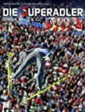Die Superadler: Schlieri, Morgi & Co - Johannes Sachslehner