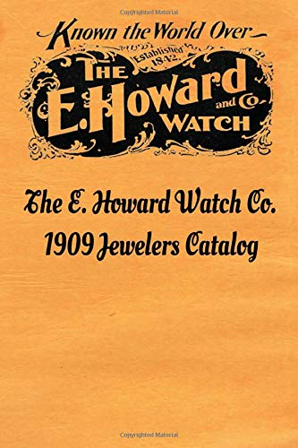 The E. Howard Watch Co. 1909 Jewelers Catalog: Pocket Watch Collector