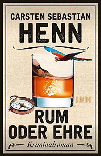 Rum oder Ehre: Kriminalroman (Kulinarische Kriminalromane, Band 2)