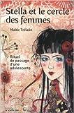 Stella et le cercle des femmes - Rituel de passage d'une adolescente de Maïtie Trélaün ( 13 juin 2011 ) - 13/06/2011