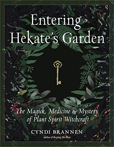 Entering Hekate's Garden: The Magick, Medicine & Mystery of Plant Spirit Witchcraft (English Edition)