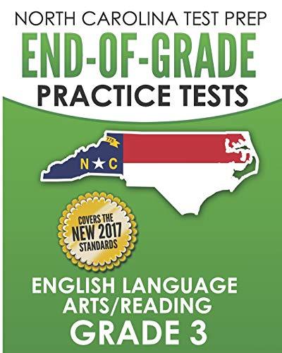 NORTH CAROLINA TEST PREP End-of-Grade Practice Tests English Language Arts/Reading Grade 3: Preparation for the End-of-Grade ELA/Reading Tests