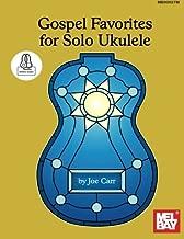 Gospel Favorites for Solo Ukulele