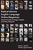 Radical Islamist English-Language Online Magazines: Research Guide, Strategic Insights, and Policy Response