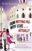 From Notting Hill with Love-- Actually. by Ali McNamara (The Notting Hill Series)
