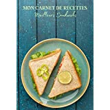 Mon Carnet de Recettes Meilleurs Sandwichs: Carnet de recette de sandwich à remplir pour noter vos créations ! Livre de préparation de sandwich gastronomique simple à compléter. Pour adulte et enfant | 100 recettes