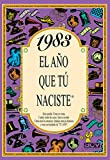 1983 EL AÑO QUE TU NACISTE (El año que tú naciste)